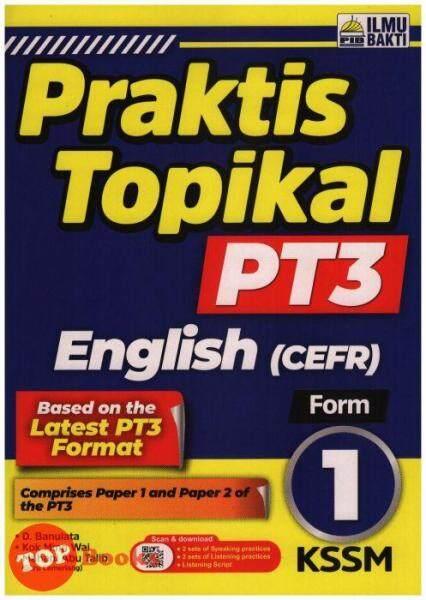 [TOPBOOKS Ilmu Bakti] Praktis Topikal PT3 English CEFR Form 1 KSSM (2021) Malaysia