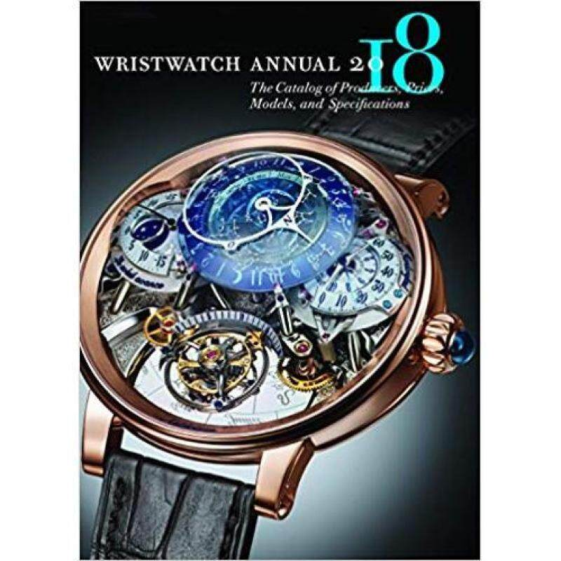 Wristwatch Annual 2018: The Catalog of Producers, Prices, Models & Specifictions Malaysia