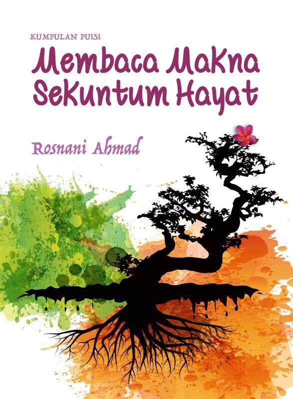 Kumpulan Puisi: Membaca Makna Sekuntum Hayat Malaysia