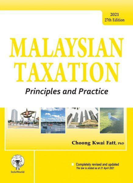 Malaysian Taxation System Latest Edition 2021 by Choong Kwai Fatt Malaysia