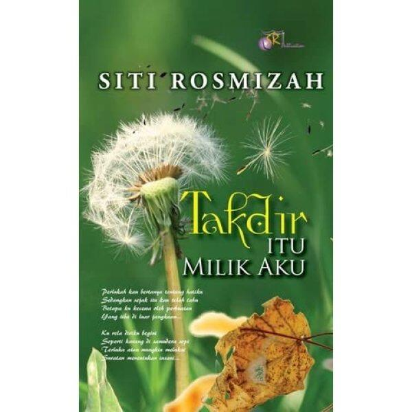 Takdir Itu Milik Aku, Novel Siti Rosmizah Malaysia
