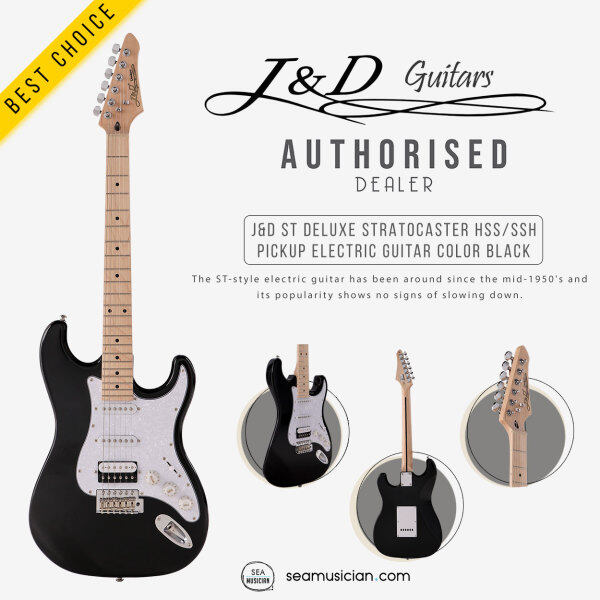 J&D ST DELUXE STRATOCASTER HSS/SSH PICKUP ELECTRIC GUITAR COLOR BLACK (ST-DELUXE STRATS/ JACK & DANNY GUITAR/ SEAMUSICIAN) Malaysia
