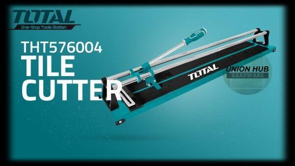 TOTAL Tile Cutter 600mm THT576004