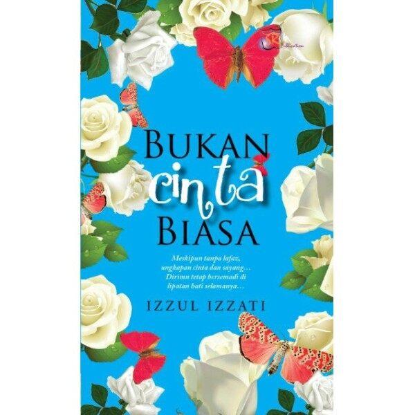 Novel: BUKAN CINTA BIASA - Penulisan: Izzul Izzati Malaysia