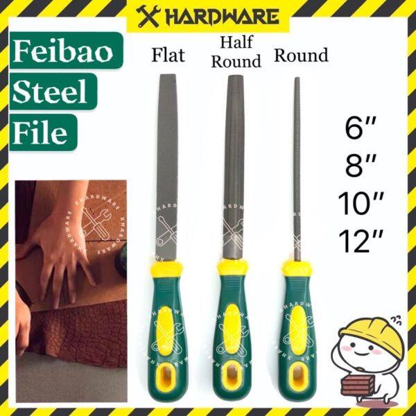 6inch 8inch 10inch 12inch Feibao Heavy Duty Handle File/Steel File/Flat File/Half Round File/Round File/kikir besi/平扁锉/圆锉/半圆锉/铁锉