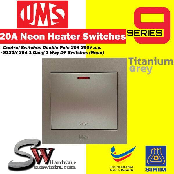 UMS 9 Series 9120N 20A 1 Gang 1 Way DP Titanium Grey Switch Neon Air Conditioner or Heater Switch (SIRIM) Suis Berhawa Dingin & Suis Pemanas Air