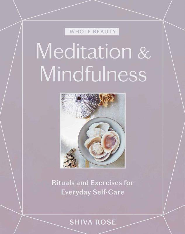 BORDERS Whole Beauty: Meditation & Mindfulness: Rituals and Exercises for Everyday Self-Care Hardcover  by Shiva Rose  (Author) Malaysia