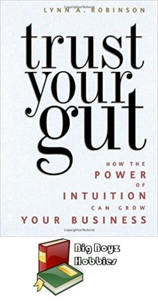 Trust Your Gut: How the Power of Intuition Can Grow Your Business - Hardcover (Pre-Owned) Malaysia