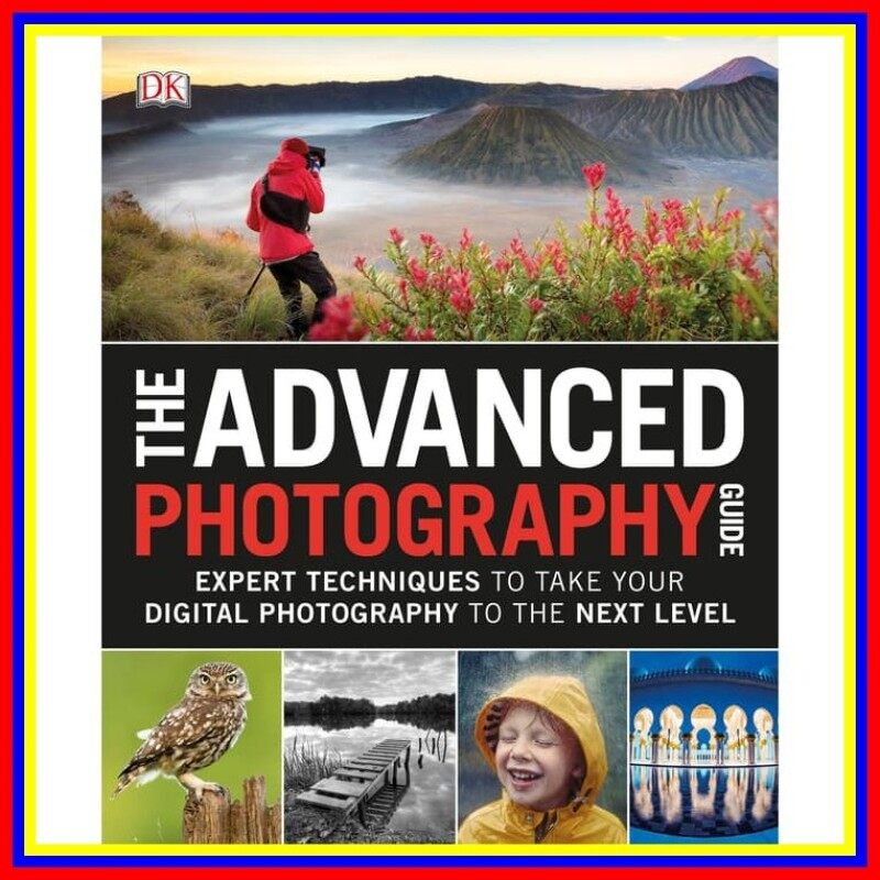 The Advanced Photography Guide Expert Techniques To Take Your Digital Malaysia