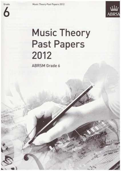 ABRSM Music Theory Practice Papers 2012 Grade 6   / Theory Paper / Theory Exam Paper / Theory Past Year Paper / Past Paper Malaysia