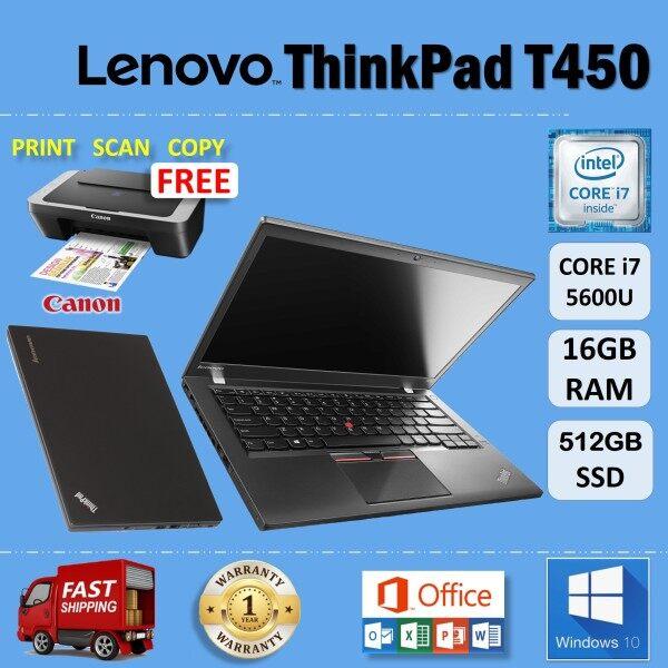 LENOVO ThinkPad T450 - CORE i7 5600U / 16GB RAM / 512GB SSD / 14 inches HD SCREEN / WINDOWS 10 PRO / 1 YEAR WARRANTY / FREE CANON PRINTER / LENOVO ULTRABOOK LAPTOP / REURBISHED Malaysia