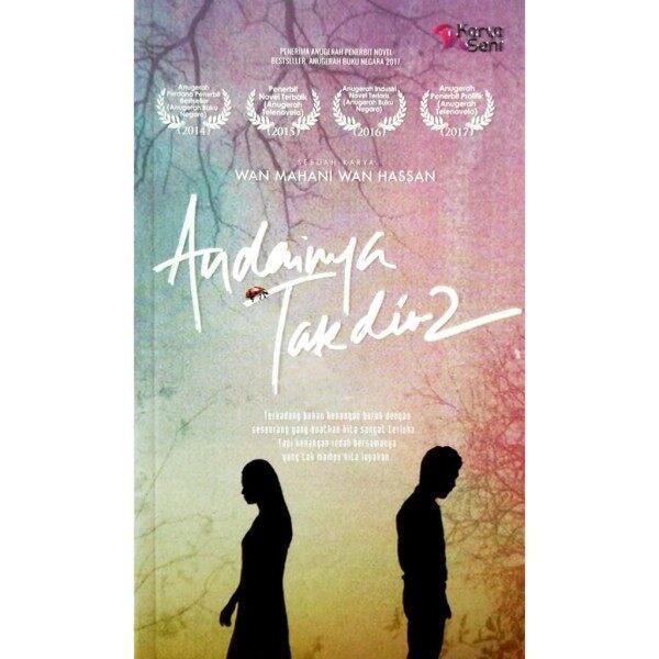 Novel: ANDAINYA TAKDIR 2 - Penulis: Wan Mahani Wan Hassan Malaysia