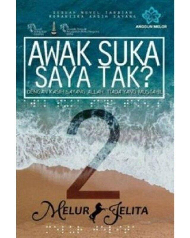 Novel Awak Suka Saya Tak? 2 by Melur Jelita Malaysia