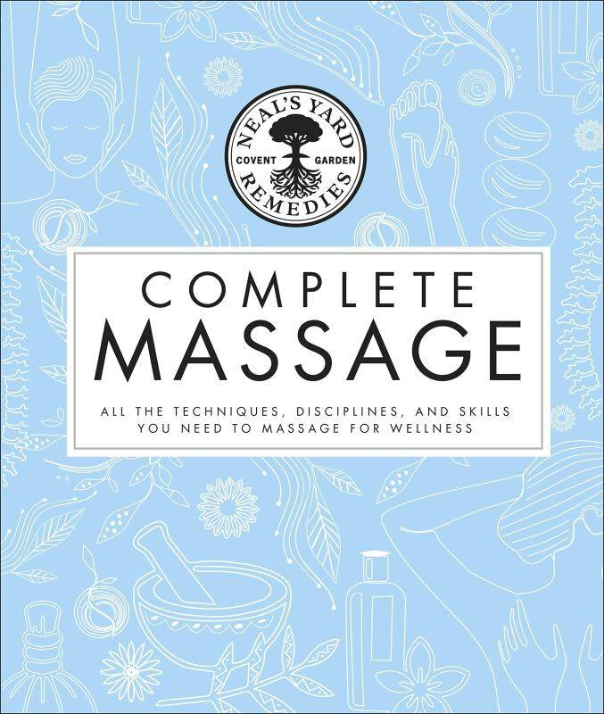 BORDERS Neals Yard Remedies Complete Massage: All the Techniques, Disciplines, and Skills you need to Massage for Wellness Hardcover Malaysia
