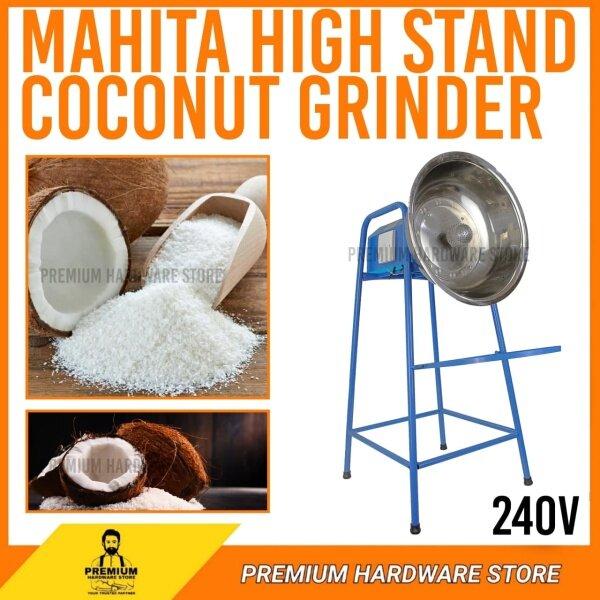 MAHITA HIGH STAND GRINDER / NYIOR MACHINE / SELF COCONUT MACHINE / COCONUT SCRAPPER C/W STAND-HIGH / MESIN PARUT