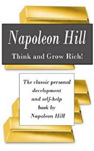 Think and Grow Rich! The classic personal development and self-help book by Napoleon Hill (eBook)
