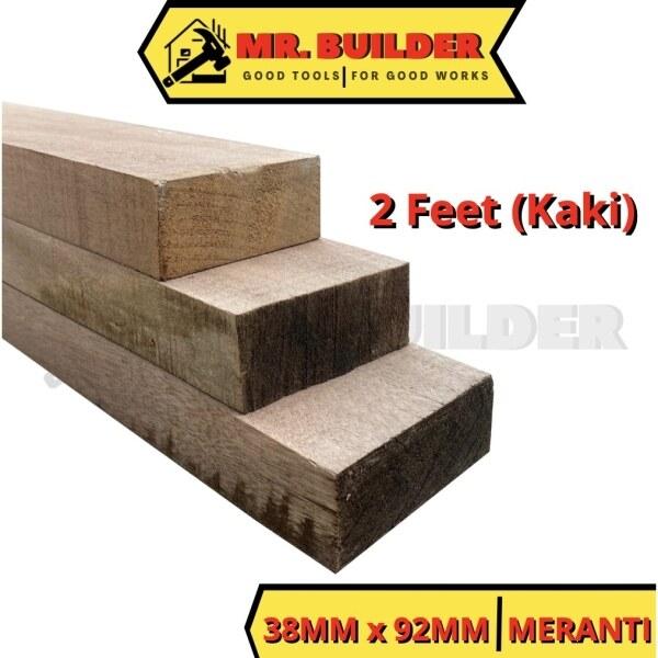 MR. BUILDER (2FT) 38MM x 92MM Meranti Planed 2x4 Wood 2 x 4 x 2 kaki Kayu Meranti Ketam Kayu Batang Smooth Finish