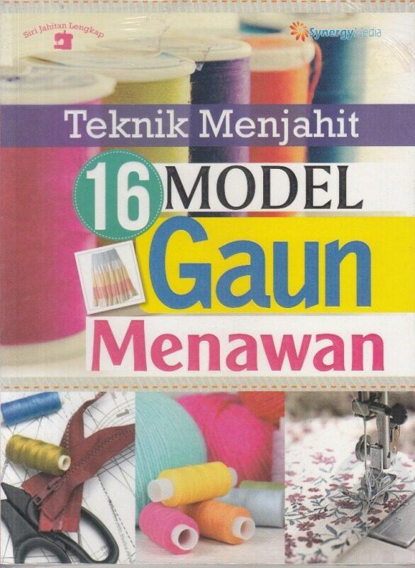 Teknik Menjahit 16 Model Gaun Menawan Malaysia