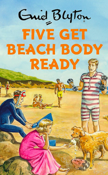 Five Get Beach Body Ready by Bruno Vincent | Enid Blyton for grown ups Malaysia