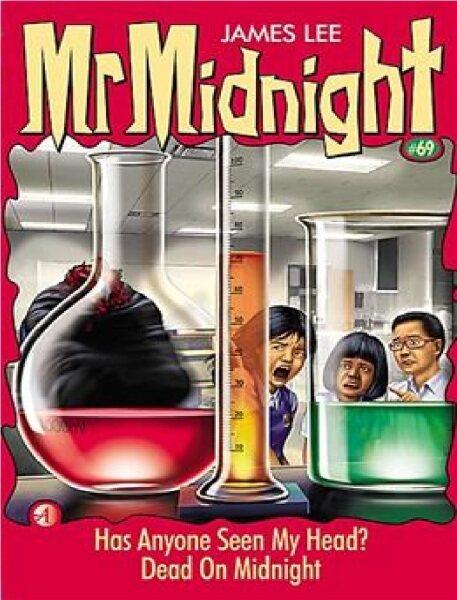 Mr Midnight #69: Has Anyone Seen My Head?: 9789814315111:By JAMES LEE Malaysia