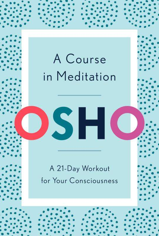 BORDERS A Course in Meditation: A 21-Day Workout for Your Consciousness Paperback by Osho  (Author) Malaysia