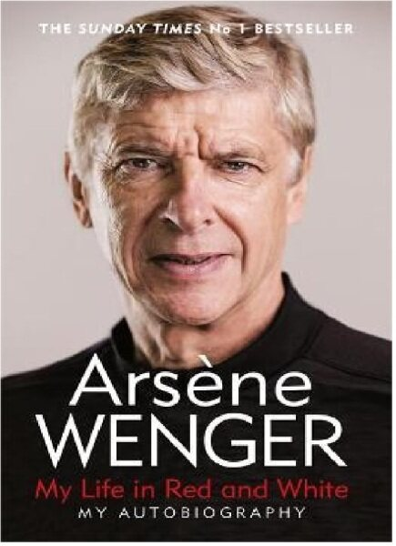 My Life in Red and White (UK): 9781474618267: By Wenger, Arsene Malaysia