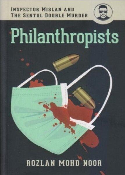 (MPH) Philanthropists: Iinspector Mislan and the Sentul Double Murder ISBN: 9789672328391 By Roslan Mohd Noor Malaysia