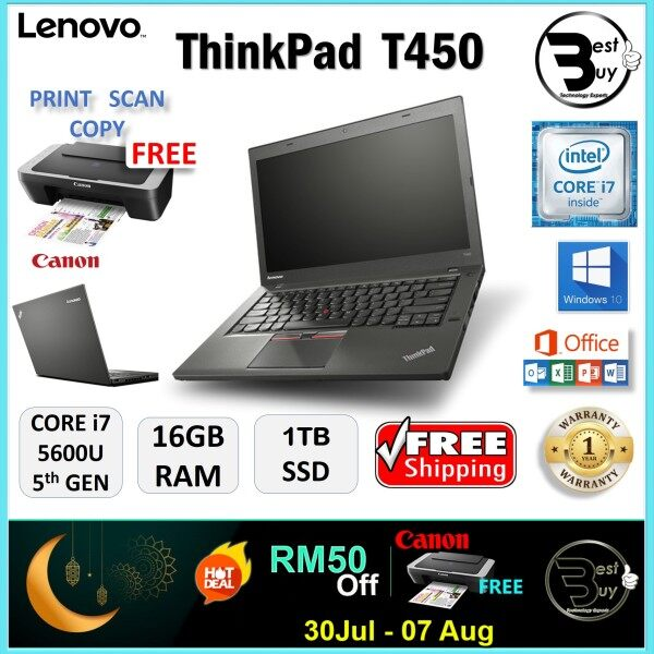 LENOVO ThinkPad T450 - CORE i7 5600U / 16GB RAM / 1TB SSD / 14 inches HD SCREEN / WINDOWS 10 PRO / 1 YEAR WARRANTY / FREE CANON PRINTER / LENOVO ULTRABOOK LAPTOP / REURBISHED Malaysia