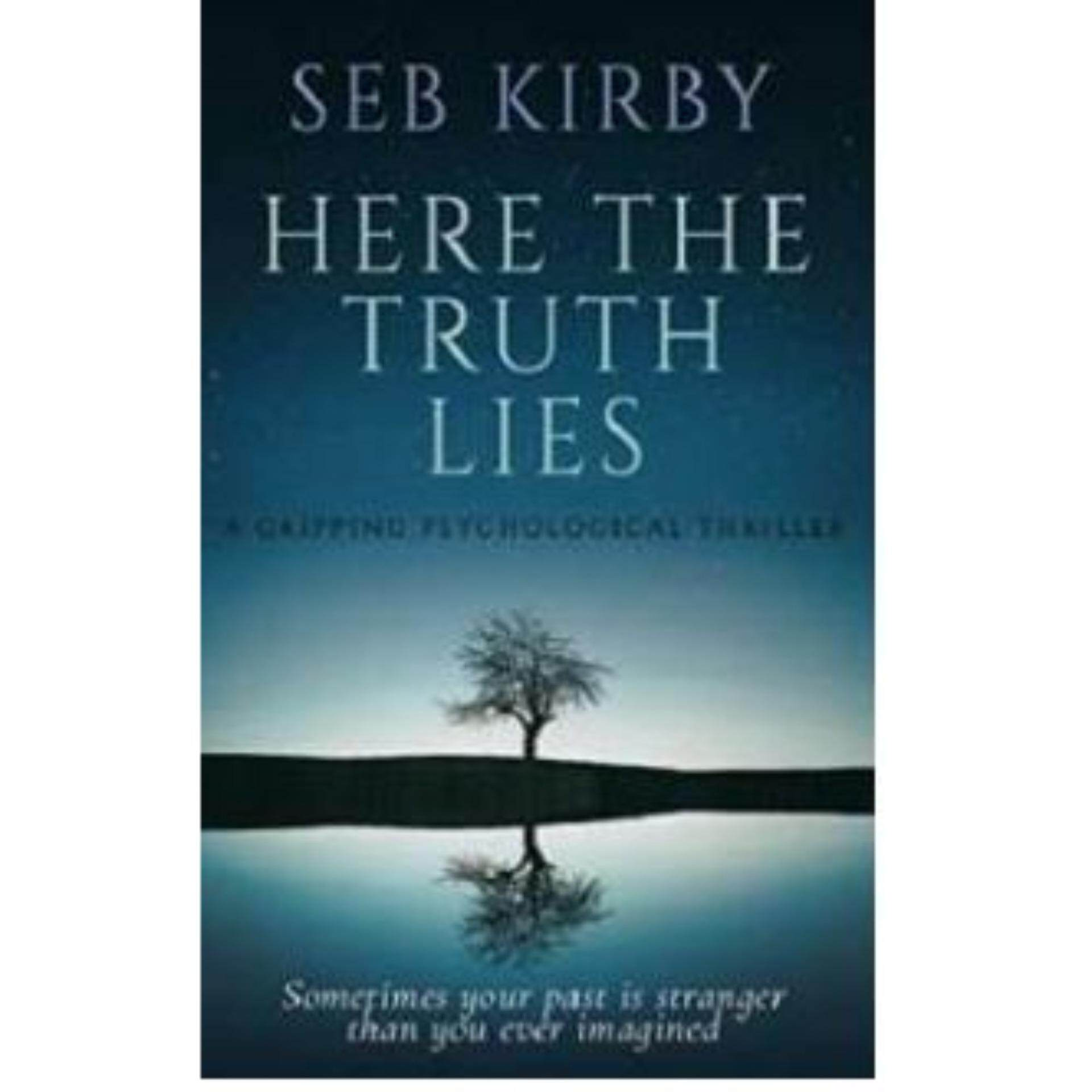 Here the Truth Lies by Seb Kirby eBooks (PDF)