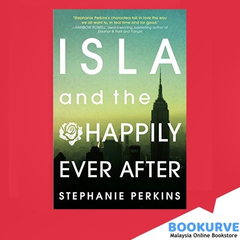 Isla and Happily Ever After (Anna and the French Kiss Series Book 3) By Perkins, Stephanie Malaysia