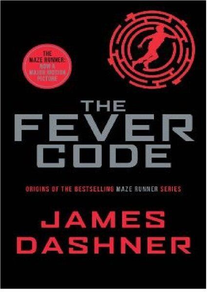 The Fever Code (Maze Runner Series): 9781911077039: By Dashner, James Malaysia