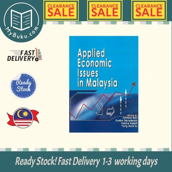 [ MyBuku.com ]  Clearance Sale - Applied Economic Issues in Malaysia - Fatimah Kari -  9789831003299 - UM Press Malaysia