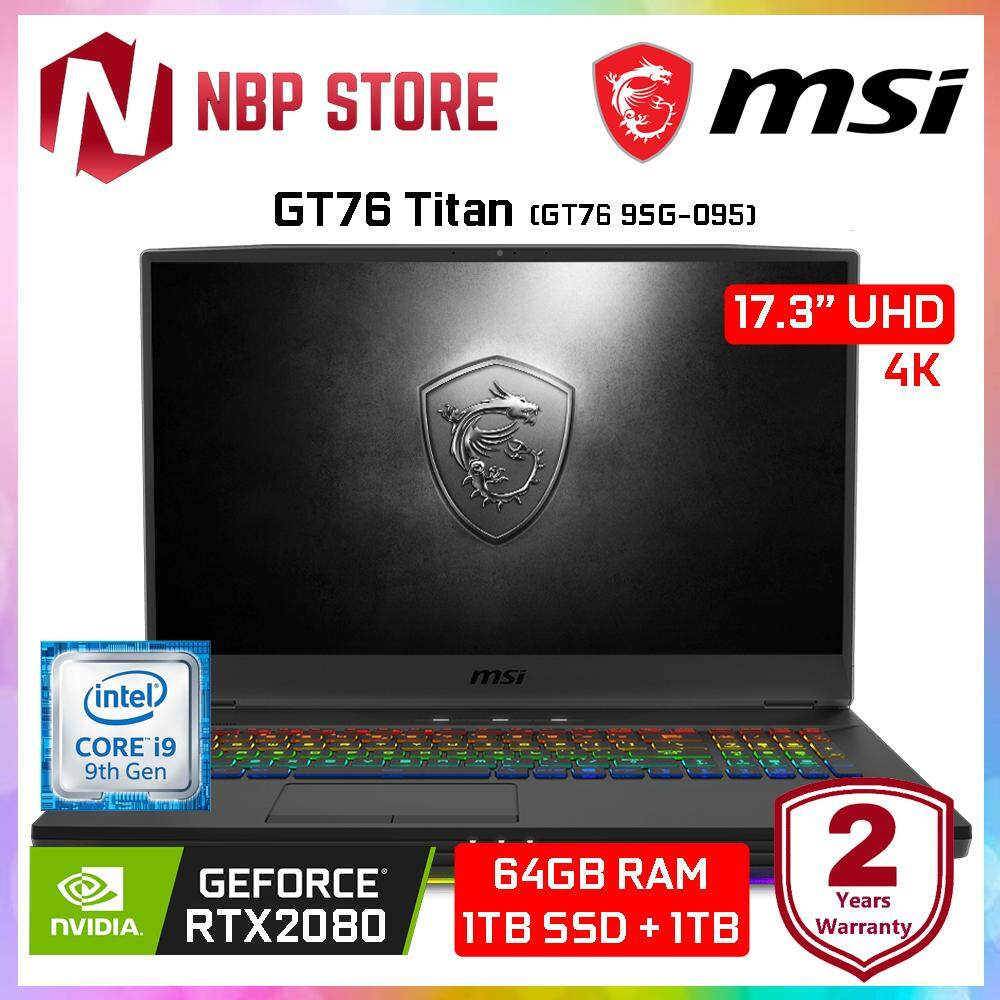 MSI GT76 Titan GT76 9SG-095 17.3  UHD Gaming Laptop ( i9-9900K, 64GB, 1TB + 1TB, RTX 2080 8GB, W10 Pro ) Malaysia