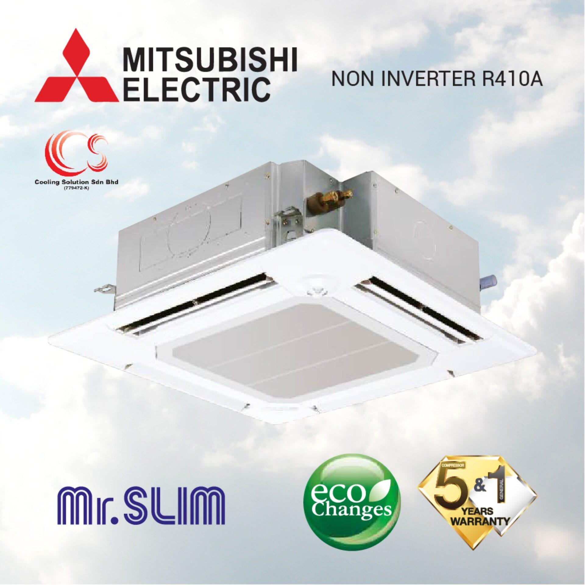 MITSUBISHI CASSETTE NON INVERTER R410 2.5HP PL-P24BALCM