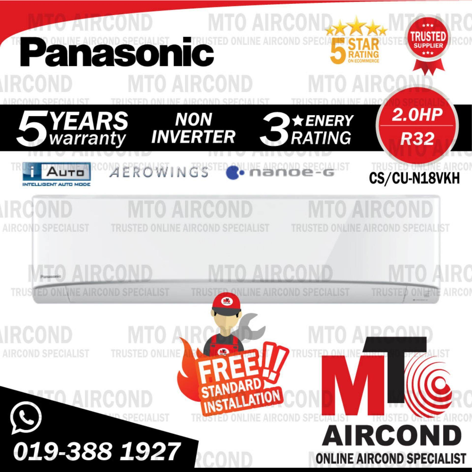 ( FREE INSTALLATION ) PANASONIC R32 2HP DELUXE NON INVERTER AIR CONDITIONDER AIRCOND CS/CU-N18VKH