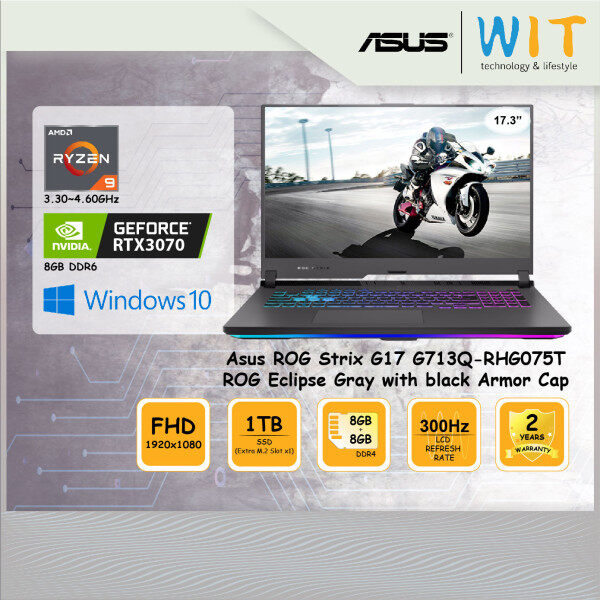 Asus ROG Laptop Strix G17 G713Q-RHG075T ROG Eclipse Gray with black Armor Cap/AMD Ryzen 9 5900HX 3.30~4.60GHz/8GB+8GB DDR4/1TB SSD(Extra M.2 Slot x1)/17.3FHD 300Hz/NVD RTX3070 8GB DDR6 Malaysia