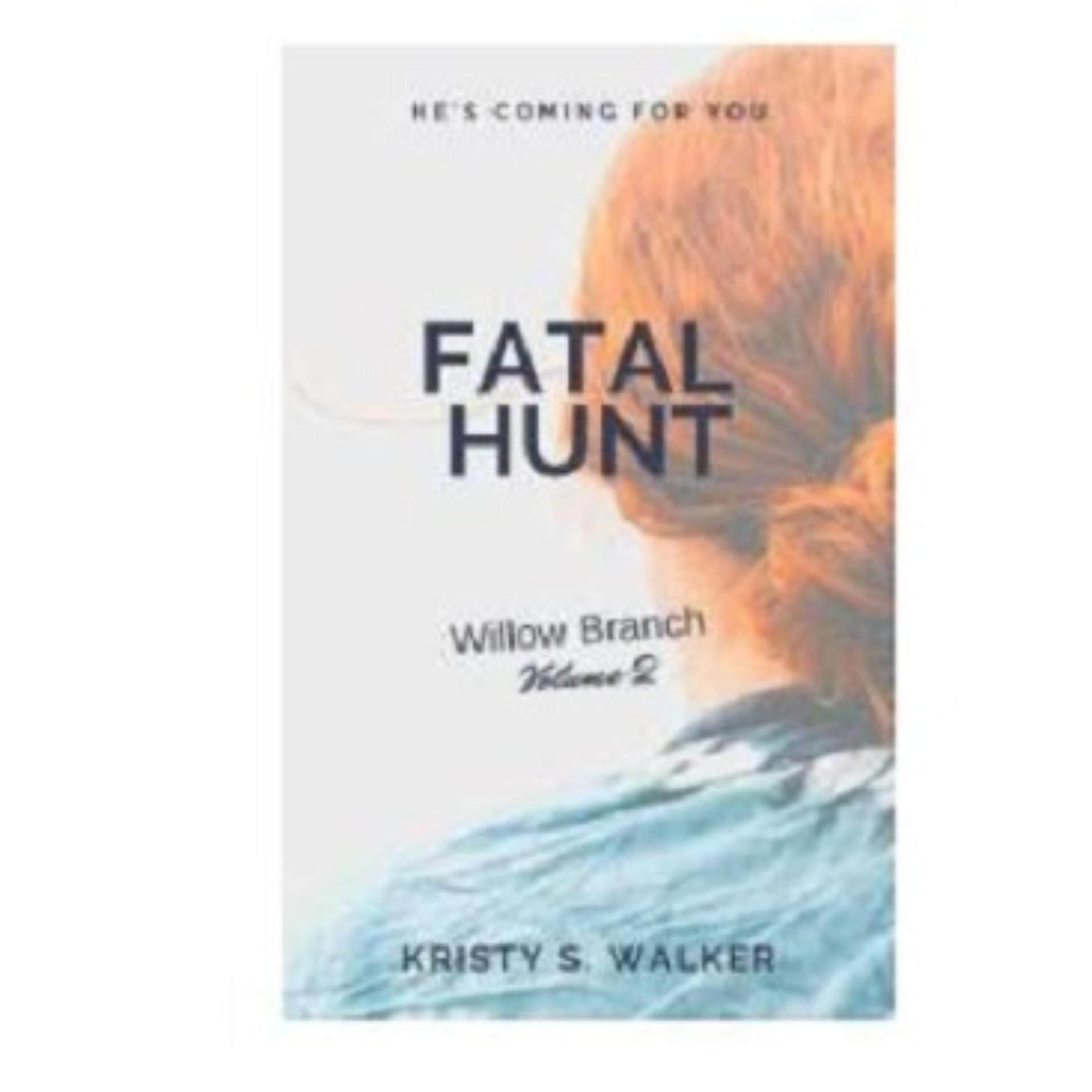 Fatal Hunt by Kristy Walker eBooks (Ebook)