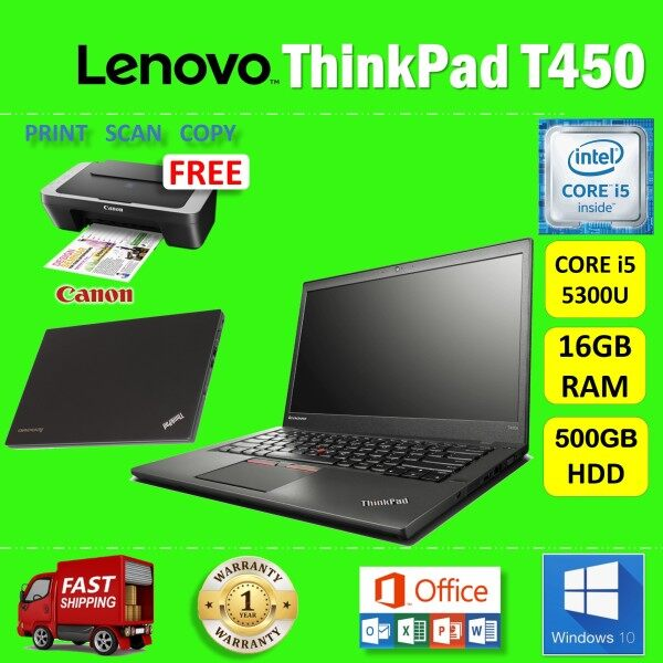 LENOVO ThinkPad T450 - CORE i5 5300U / 16GB RAM / 500GB HDD / 14 inches HD SCREEN / WINDOWS 10 PRO / 1 YEAR WARRANTY / FREE CANON PRINTER / LENOVO ULTRABOOK LAPTOP / REURBISHED Malaysia