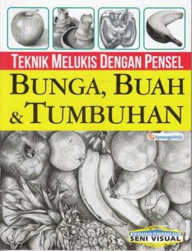Teknik Melukis Dengan Pensel Bunga, Buah & Tumbuhan Malaysia