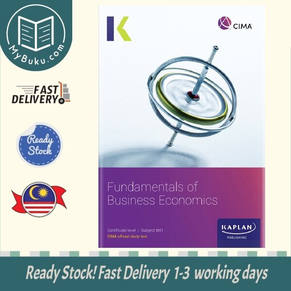 [MyBuku.com] CIMA Fundamentals of Business Economics (BA1) Study Text - 9781787406889- Kaplan Publishing Malaysia