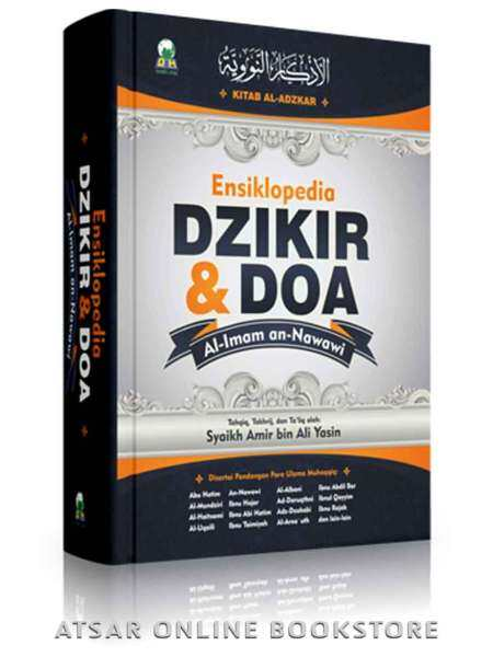 Ensiklopedia Dzikir dan Doa [Terjemahan lengkap Kitab Al-Adzkar Susunan Imam An-Nawawi dilengkapi takhrij, penilaian dan penjelasan status keabsahan hadis] Malaysia