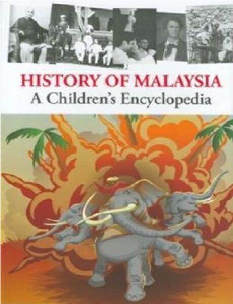 HISTORY OF MALAYSIA: A CHILDREN`S ENCYCLOPEDIA:9780646498270:By TUNKU HALIM Malaysia