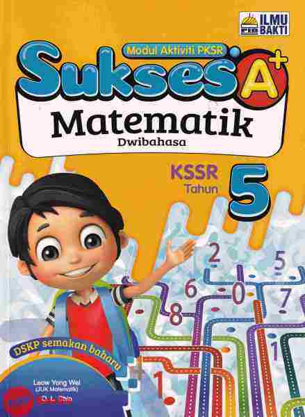 [TOPBOOKS Ilmu Bakti] Sukses A+ Matematik Tahun 5 KSSR Dwibahasa (2021) Malaysia