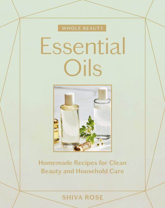 BORDERS Whole Beauty: Essential Oils by Shiva Rose (Author) TCP Malaysia
