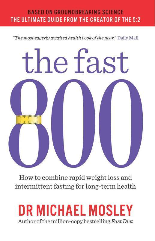 BORDERS The Fast 800: How to combine rapid weight loss and intermittent fasting for long-term health Paperback  by Michael Mosley  (Author) Malaysia