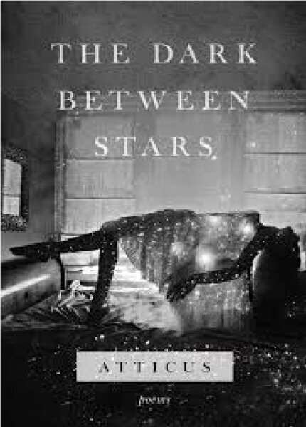 (MPH) The Dark Between Stars: Poems:ISBN:9781982104863 :By (Author):Atticus Malaysia
