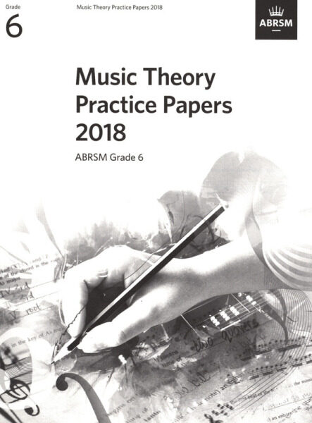 ABRSM Music Theory Practice Papers 2018 Grade 6  / Theory Paper / Theory Exam Paper / Theory Past Year Paper / Past Paper Malaysia