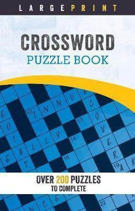 Large Print Crossword Puzzle Book: Over 200 Puzzles to Complete Malaysia