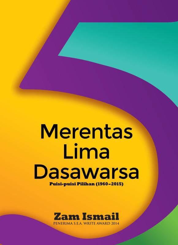 Merentas Lima Dasawarsa (Puisi-Puisi Pilihan 1960-2015) Malaysia