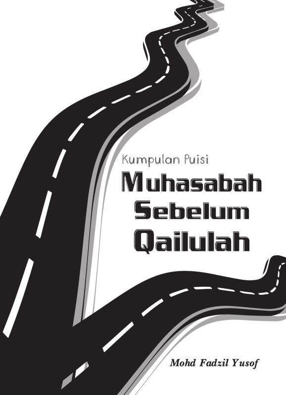 Kumpulan Puisi: Muhasabah Sebelum Qailulah Malaysia